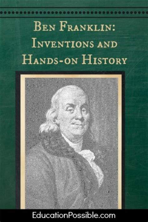 benjamin franklin biography and inventions ben franklin inventions and hands on history