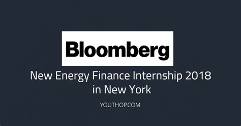 Finance Mba Leadership Development Program Summer Intern 2018 by Bloomberg New Energy Finance Internship 2018 In New York