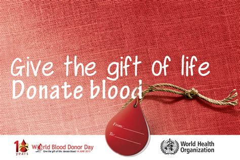 And Give The Gift Of by June 14 Is Blood Donor Day Give The Gift Of Donate