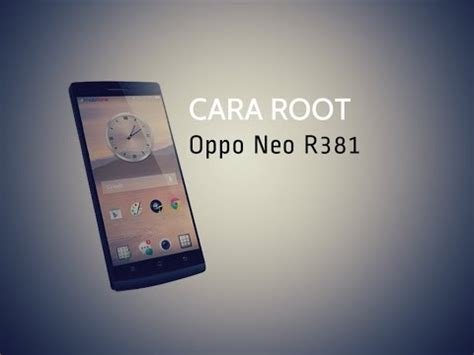 how to root oppo neo 3 r831k mp3 mp4