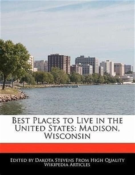 coolest places in the united states best places to live in the united states madison