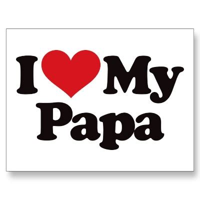 images of love you papa i love papa quotes quotesgram