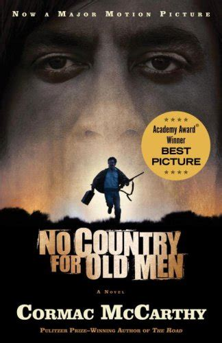 no country for old men by cormac mccarthy 9780375706677 no country for old men cormacmccarthy com