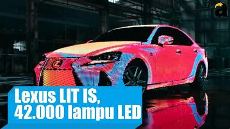 lexus lit lexus lit is mobil dengan 41 999 lu led