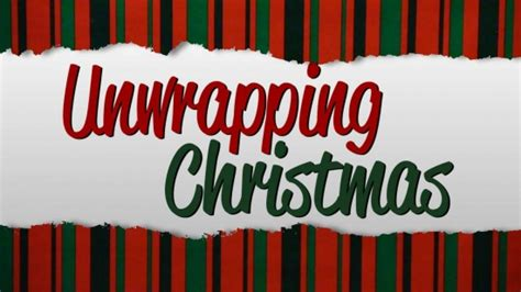 unwrapping christmas sermons unwrapping opener 4thought media sermonspice