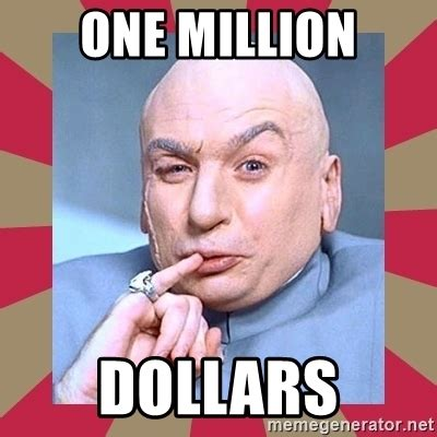 Meme Generator Doctor Evil - one million dollars dr evil meme generator