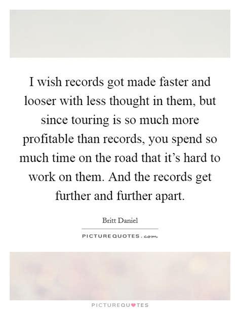 Wish Records Britt Daniel Quotes Sayings 24 Quotations