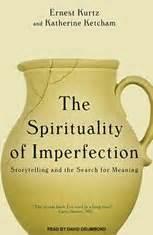 Pdf Spirituality Imperfection Storytelling Search Meaning by The Spirituality Of Imperfection Storytelling