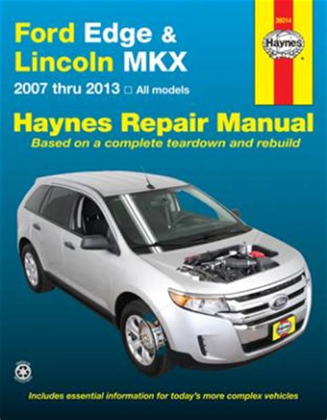 automotive repair manual 2007 lincoln mkx parental controls ford edge lincoln mkx haynes repair manual 2007 2013 hay36014