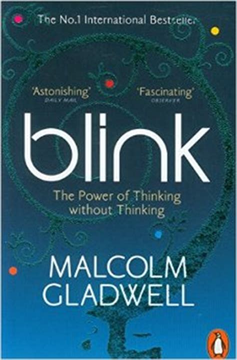 leer blink the power of thinking without thinking libro de texto para descargar blink the power of thinking without thinking malcolm gladwell 2005 behavioraleconomics