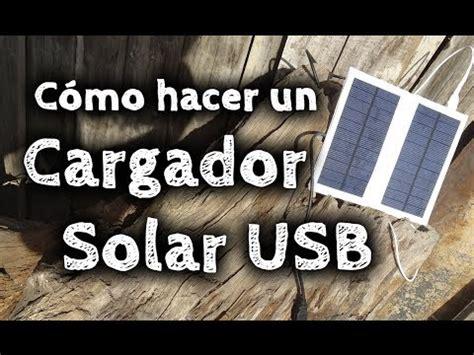 como aser un cargador c 243 mo hacer un cargador solar usb casero daikhlo