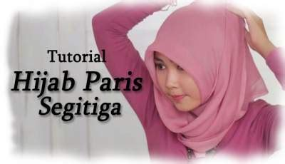 tutorial hijab paris bisikan com tutorial hijab paris segitiga