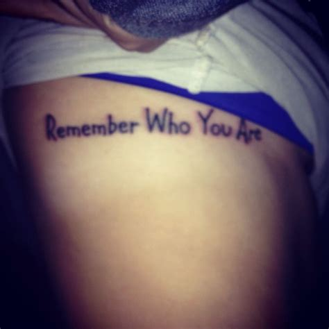 remember who you are tattoo remember who you are firsttattoo ideas