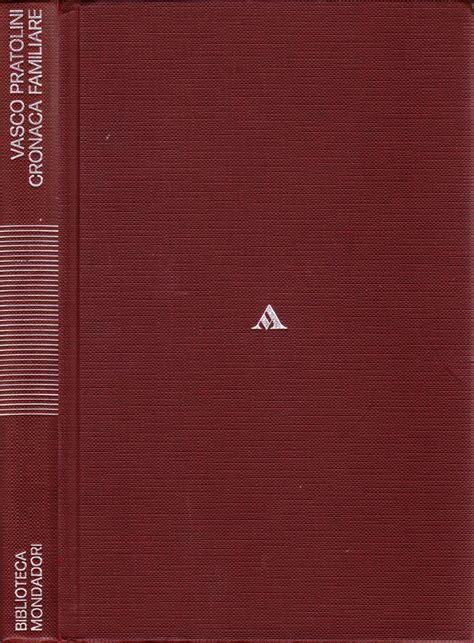 vasco pratolini cronaca familiare vasco pratolini cronaca familiare biblioteca monadori