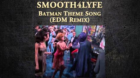 batman theme music youtube smooth4lyfe batman theme song edm remix youtube