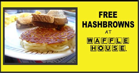 How To Make Waffle House Hashbrowns by Free Hashbrowns At Waffle House Thru 6 3
