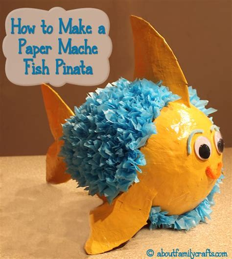 How To Make Paper Mache At Home - make a paper mache pinata fish about family crafts