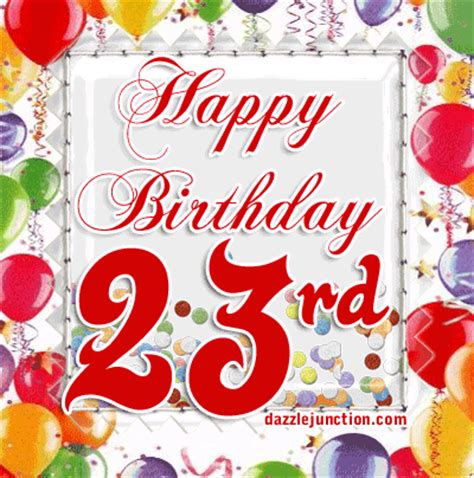 Happy Birthday Quotes 23 Years Dazzle Junction Age Specific Happy Birthday Comments
