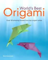 Origami Book Cover - world s best origami by nick robinson book review gilad