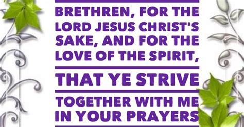 the who loved him the brethren books romans 15 30 now i beseech you brethren for the lord