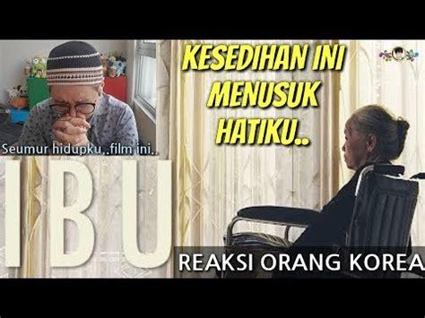 film indonesia sedih sekali orang korea tidak bisa tahan nangis dengan film indonesia