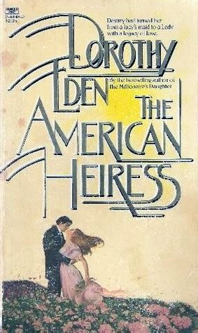 the american heiress a novel books the american heiress by dorothy reviews discussion