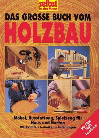 Buch Garten by Comparamus Das Grosse Buch Vom Holzbau M 246 Bel Ausstattung Spielzeug F 252 R Haus Und Garten