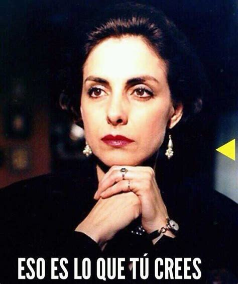 memes cadenas de amargura diana bracho in one of her famous quotes as the villainess