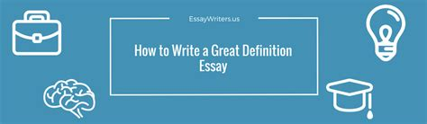 how to write a great definition essay essaywriters us
