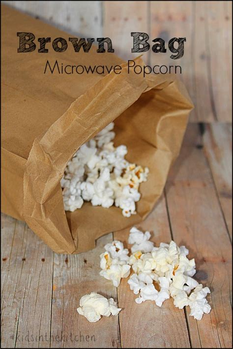 Make Popcorn In A Paper Bag - brown paper bag microwave popcorn kidsinthekitchen
