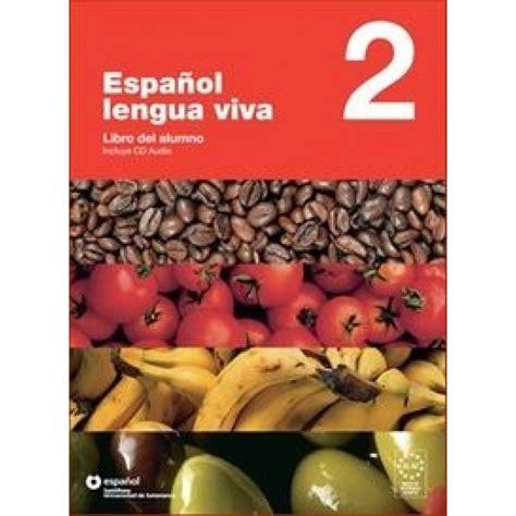 espanol lengua viva libro espa 209 ol lengua viva 2 pack alumno