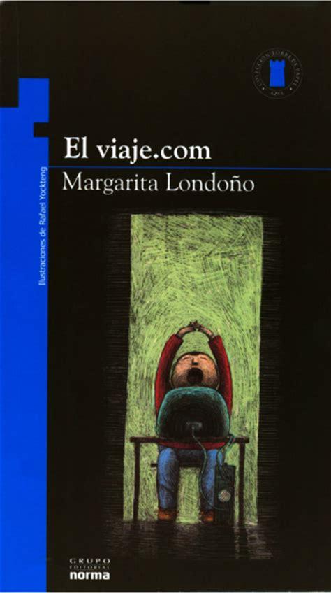 libro el viaje es la el viaje com londo 209 o margarita sinopsis del libro rese 241 as criticas opiniones quelibroleo