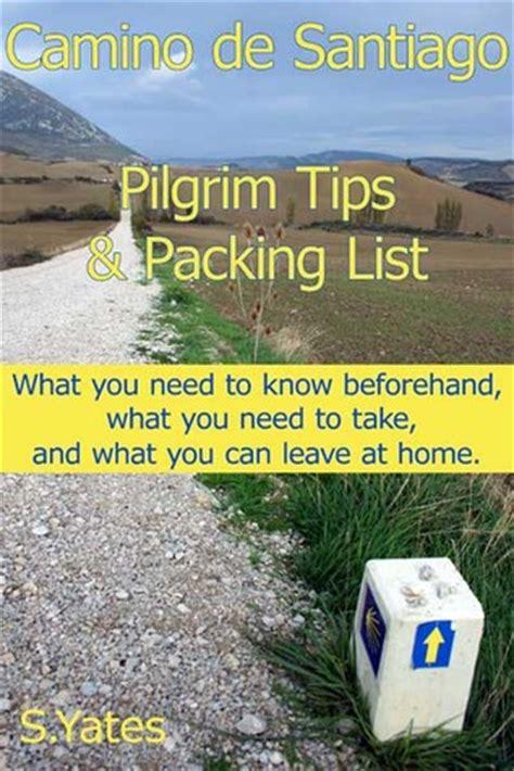 buen camino tips from an american pilgrim books pilgrim tips packing list camino de santiago what you