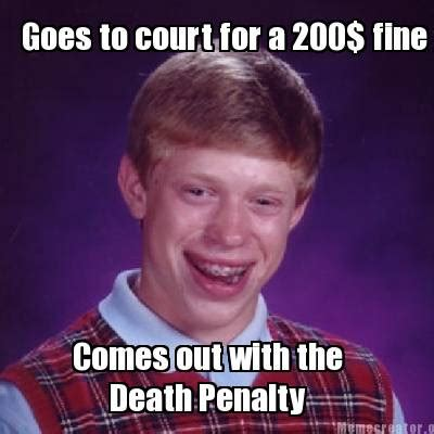 Goes To Court by Meme Creator Goes To Court For A 200 Comes Out