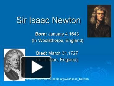 biography of isaac newton ppt ppt sir isaac newton powerpoint presentation free to