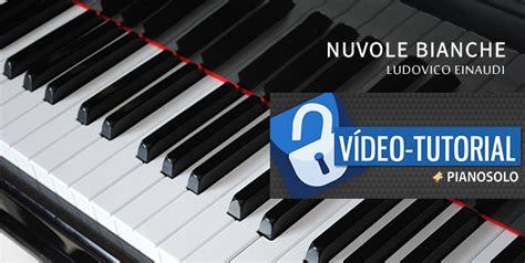 tutorial piano nuvole bianche nuvole bianche tutorial pianoforte ludovico einaudi