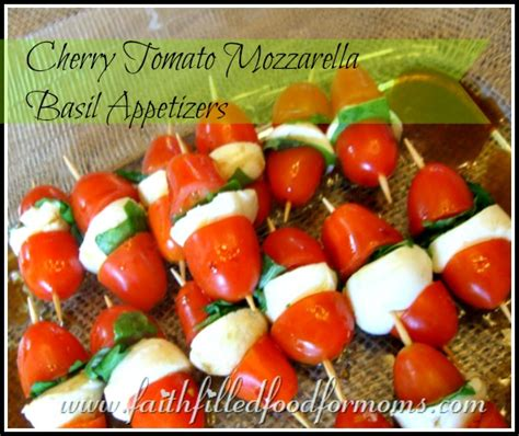 Baby Shower Crafts Pinterest by Cherry Tomato Mozzarella Basil Appetizers Faith Filled