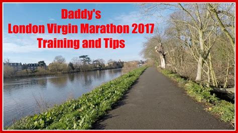 thames river half marathon 2017 daddy s virgin london marathon 2017 training river
