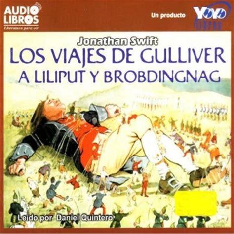 los viajes de gulliver los viajes de gulliver a liliput y brobdingnag audio cds