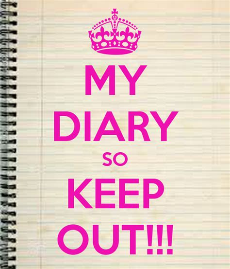 My Diary my diary so keep out poster nvnvnvv b keep calm o matic