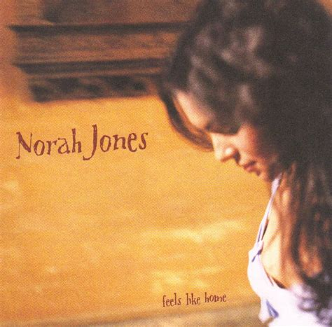 norah jones way home 28 images norah jones feels like