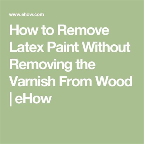 how to remove paint from woodwork 1000 ideas about how to varnish wood on how
