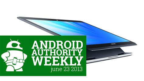 android weekly aa weekly top android news of the week june 23 2013