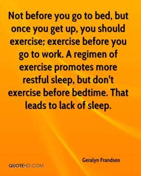 should you exercise before bed bed quotes page 18 quotehd