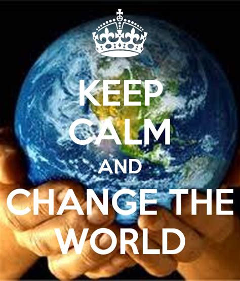 Where Can I Buy Wall Stickers keep calm and change the world poster nia keep calm o