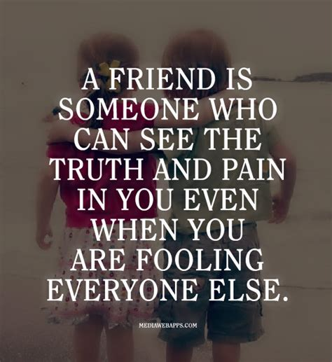 Somebodys Friend 2 by A Friend Is Someone Who Can See The And In You
