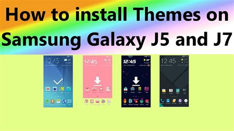 themes j7 max how to install themes on samsung galaxy j5 and j7 youtube