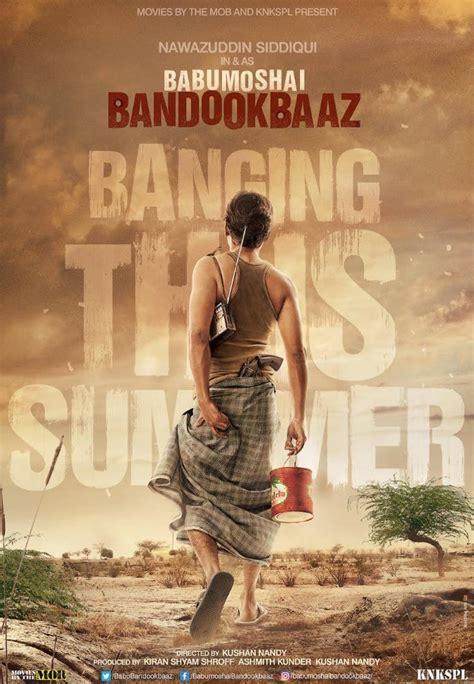 film full movie 2017 babumoshai bandookbaaz 2017 hindi full movie watch