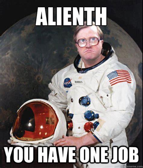 Astronaut Meme - astronaut meme 28 images ancient astronaut theorists