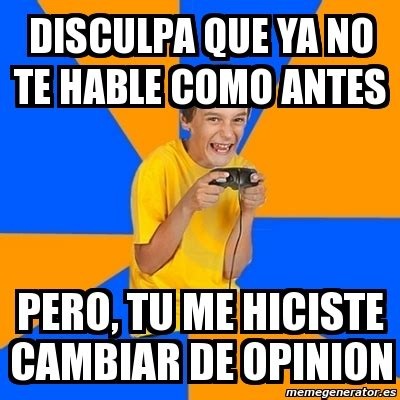 Kid Gamer Meme - meme annoying gamer kid disculpa que ya no te hable como
